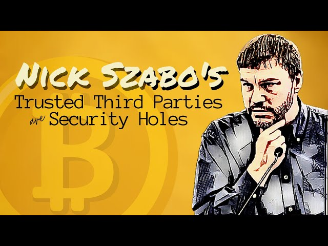 Nick Szabo's Trusted Third Parties are Security Holes