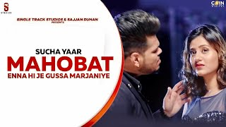 New Punjabi Songs 2021 | Mohabat (Official Video) Sucha Yaar Ft. Anjali Arora | Latest Punjabi Song