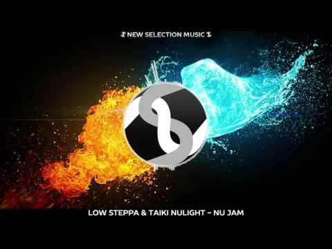 Low Steppa & Taiki Nulight - Nu Jam