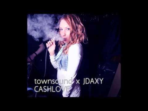 townsound x JDAXY - CASHLOVE