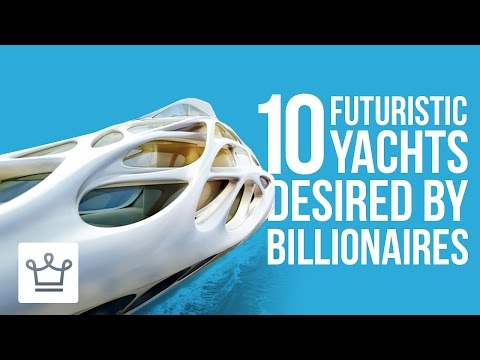 10 Futuristic Yachts That Are Every Rich Man's Dream