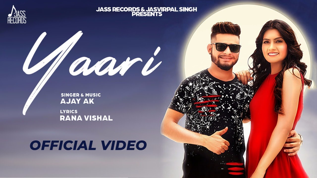 Yaari | (Full HD) | Ajay Ak | New Punjabi Songs 2019 | Latest Punjabi Songs | Jass Records