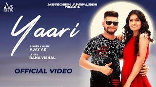 Yaari | (Full HD) | Ajay Ak | New Punjabi Songs 2019 | Latest Punjabi Songs | Jass Records