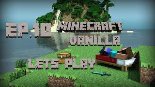 Minecraft Vanilla Lets play Ep.10
