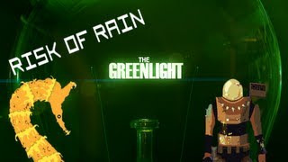 The Greenlight - Risk of Rain