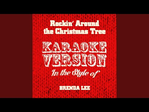 Rockin' Around The Christmas Tree (In The Style Of Brenda Lee) (Karaoke Version)