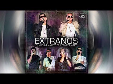 Extraños (Video Lyric) El Kue Y Juankees Ft. Koonze Family