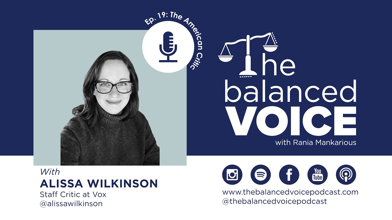 The Balanced Voice Episode 19 | Alissa Wilkinson - The American Critic