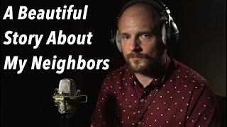 A Beautiful Story About My Neighbors