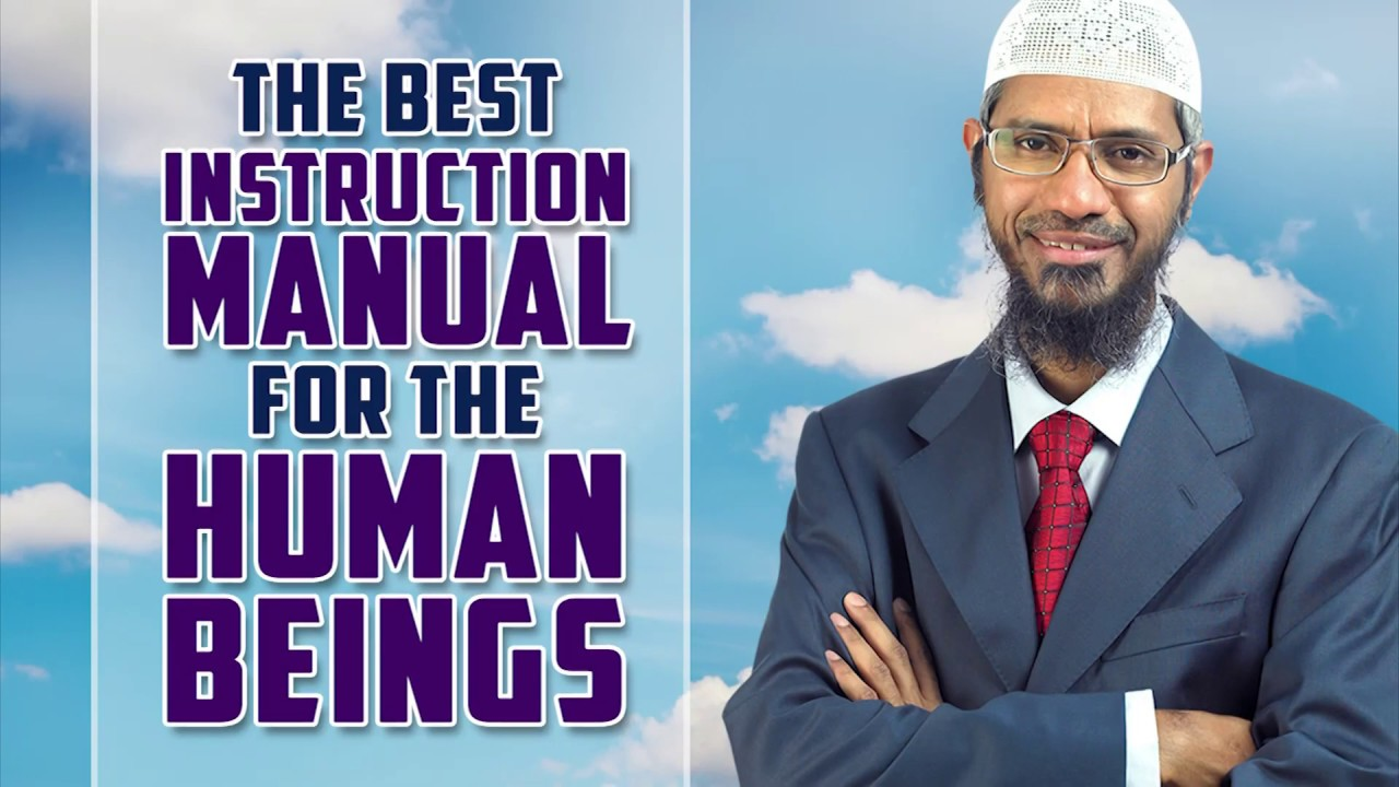 The Best Instruction Manual for the Human Beings - Dr Zakir Naik
