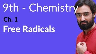 Matric part 1 Chemistry, Free Redicals - Che Ch 1 Fundamentals of Chemistry - 9th Class Chemistry