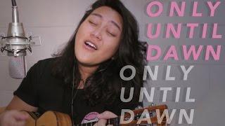 Only Until Dawn | Original by Rizza Cabrera