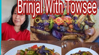 Brinjal With Towsee (Fermented Black Bean)/Chinese Cooking