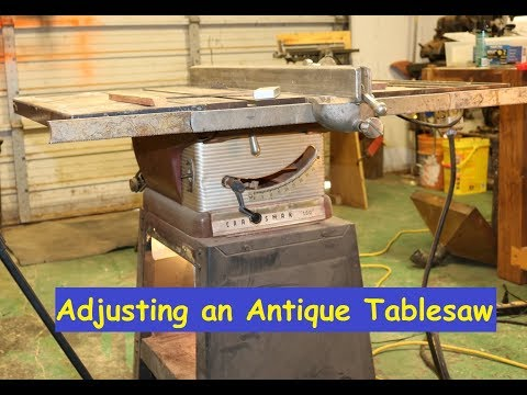 Adjusting an Antique Table Saw