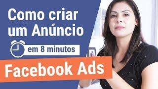 🔵 Como Criar Anúncios no Facebook Ads em 8 minutos 2018 ATUALIZADO - Tutorial Aula Prática