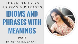 Learn Idioms and Phrases with Meanings - Daily 25 Idioms and Phrases - Day 6