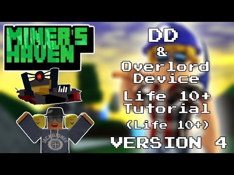 Miners Haven: DD & Overlord Device tutorial Life 10+ (v4 DD setup)