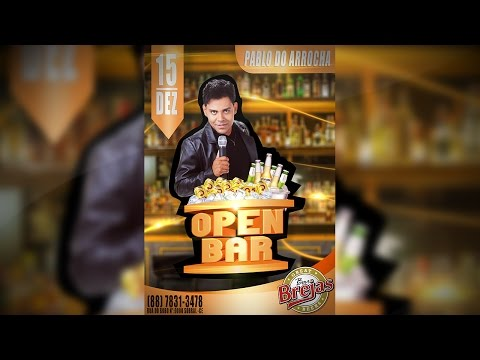 Photoshop Speed Art - Flyer Open Bar, Pablo do Arrocha