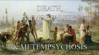 Death, Immortality, and Metempsychosis [Logos of Ophiel podcast]