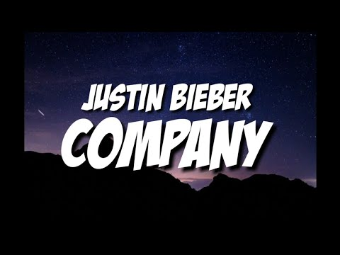 Justin Bieber - company ( lyrics)