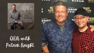 Blake Shelton talks bout new single, the day of new album out & more[Q&A with Patrick Knight]