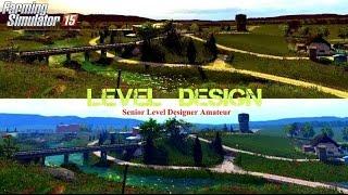 FS15 Level Designer(Amateur) Farm Theme 2015