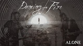 "Dancing On Fire ""Alone"""