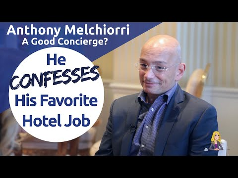 Anthony Melchiorri: His SECRET Favorite Hotel Job AND Why He'd Make a Good Concierge