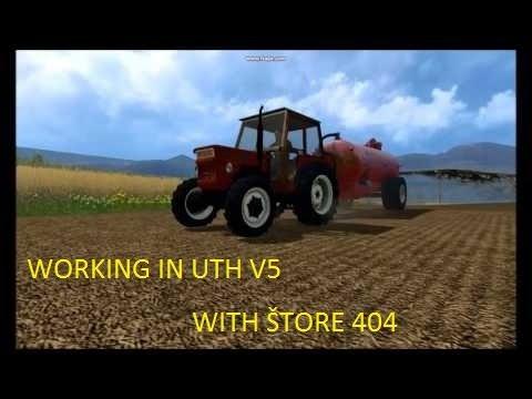 Working in UTH V5 with ŠTORE 404. (Dolejnska)ŠTORE 404 LINK!!! FS 15