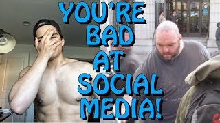 You're Bad at Social Media! #66