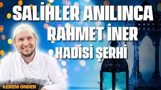 """""""Salihler anılınca rahmet iner"""" hadisi şerhi / 11.03.2014 / Kerem Önder"""