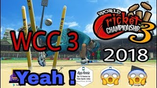 WCC3 CRICKET GAME NEW UPDATE TRAILER 2018 HIGH GRAPHICS