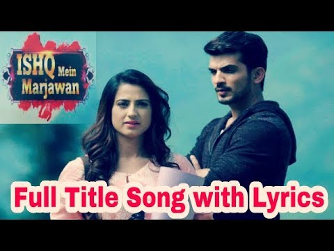 Iss Ishq Mein Marjawan Full Title Song With Lyrics - Colors TV New Serial Song || OMG Heropanti