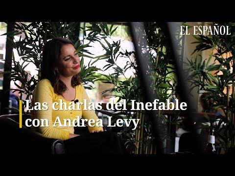 Las charlas del Inefable con Andrea Levy