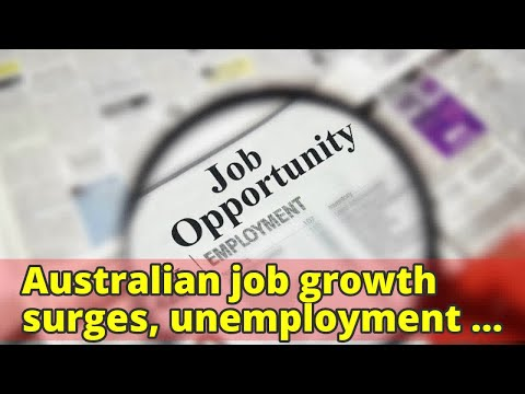 Australian job growth surges, unemployment near 5-year lows