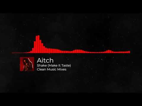 Aitch - Taste (Make It Shake) [CLEAN]