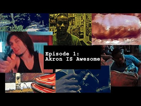 Stuck In Akron: E01 Akron is Awesome