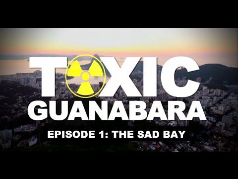 TOXIC GUANABARA (Episode 1) - THE SAD BAY