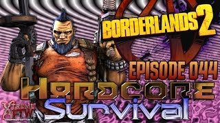 Hardcore Survival - Borderlands 2 - Episode 44 - A hunting we will go!