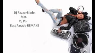 Dj RazzorBlade (Dj Effect) feat. Dj Pol - East Clubbers - East Parade REMAKE (remix)