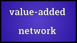 Value-added network Meaning