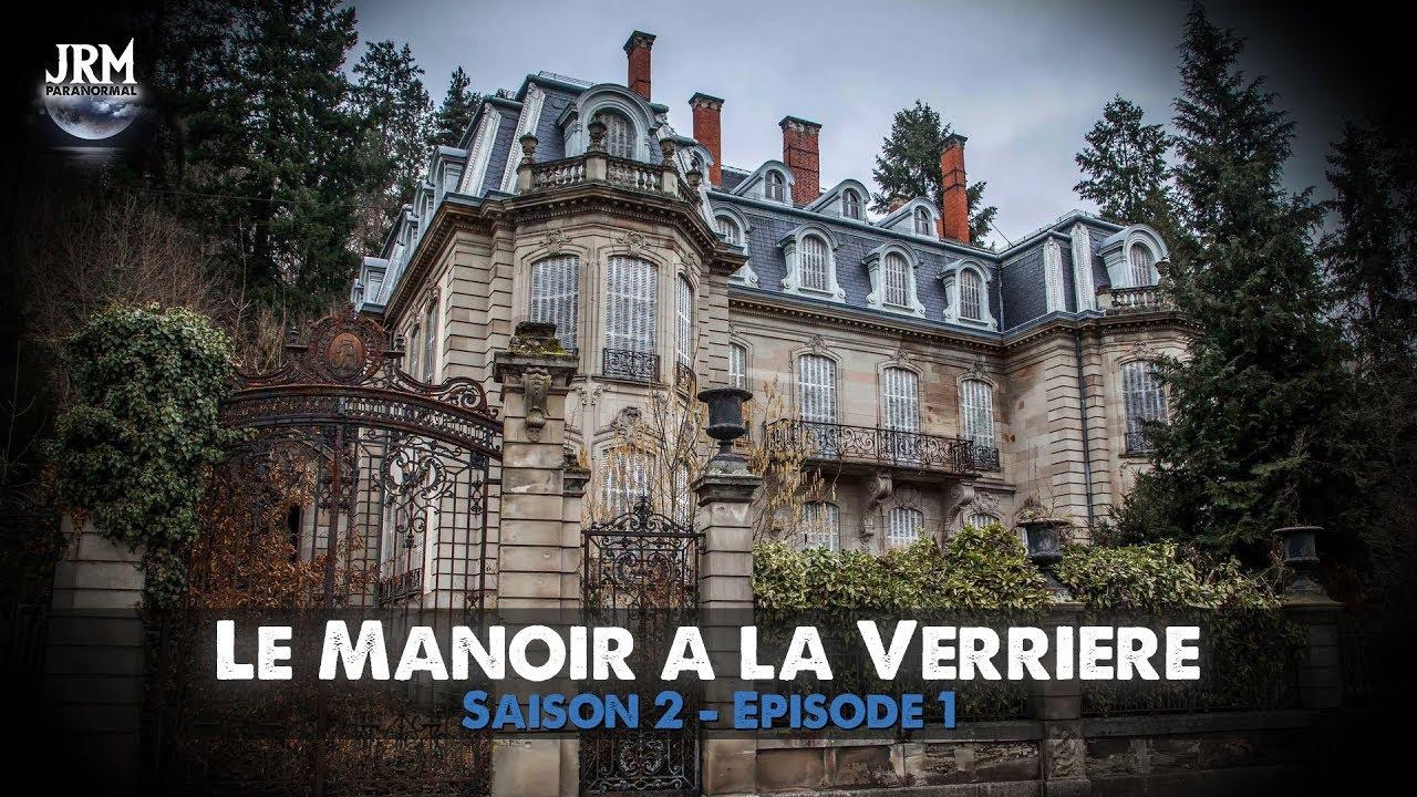 S02 - EP01 : Le Manoir à la Verrière (Chasseurs de Fantômes)