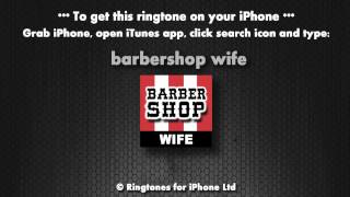 Barbershop Wife (iPhone Ringtone)