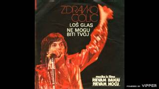 Zdravko Colic - Ne mogu biti tvoj - (Audio 1978)