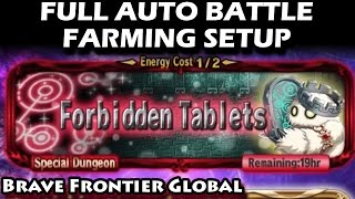 Forbidden Tablets The Elgif Dungeon Lv10 Full Auto Battle Farming Setup (Brave Frontier Global)