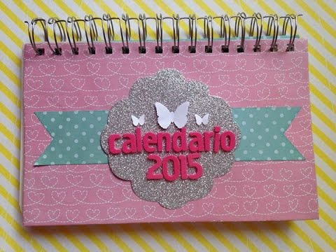 Tutorial scrapbook calendario 2015 scrapbook calendar 2015 - Ideas para hacer un calendario ...