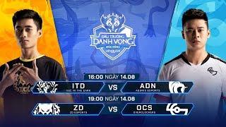 ITD vs ADN | ZD vs OCS [Vòng 7 - 14.08] - Đấu Trường Danh Vọng Mùa Đông 2019