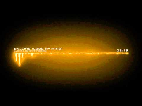 Calling (Lose My Mind) - Alesso & Sebastian Ingrosso