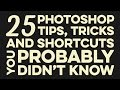 25 Photoshop Tips, Tricks & Shortcuts You Probably Didn't Know