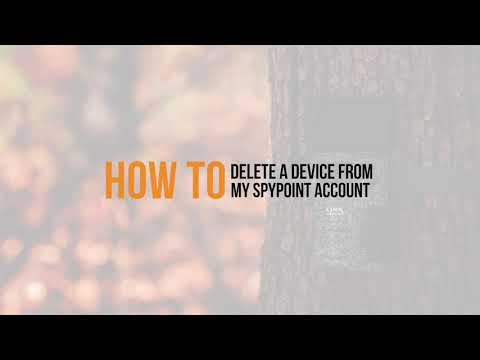 VIDEO: How to Delete a Device from your SPYPOINT Account
